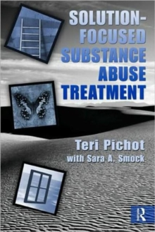 Solution-Focused Substance Abuse Treatment, Hardback Book