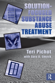 Solution-Focused Substance Abuse Treatment, Paperback / softback Book