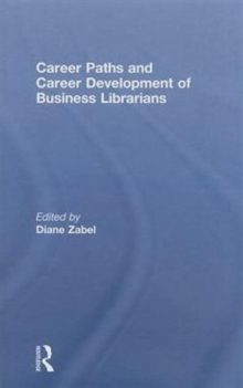 Career Paths and Career Development of Business Librarians, Hardback Book