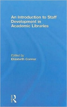 An Introduction To Staff Development In Academic Libraries, Hardback Book