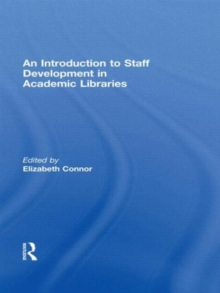 An Introduction To Staff Development In Academic Libraries, Paperback / softback Book