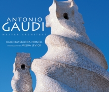 Antonio Gaudi : Master Architect, Hardback Book