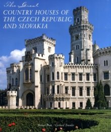 Great Country Houses of the Czech Republic and Slovakia, The, Hardback Book