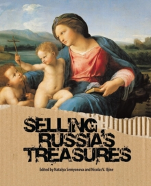 Selling Russia's Treasures: The Soviet Trade in Nationalized Art, 1917-1938, Hardback Book