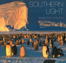Southern Light : Images from Antarctica, Hardback Book