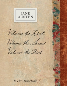 Volume the Second by Jane Austen : In Her Own Hand, Hardback Book