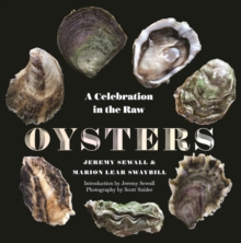 Oysters : A Celebration in the Raw, Hardback Book