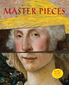 Master-Pieces : Flip and Flop 10 Great Works of Art, Hardback Book