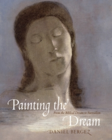 Painting the Dream : From the Biblical Dream to Surrealism, Hardback Book