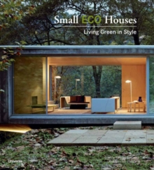 Small Eco Houses : Living Green in Style, Paperback Book