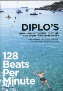 128 Beats Per Minute : Diplo's Guide Music, Culture and Everything Between, Paperback Book