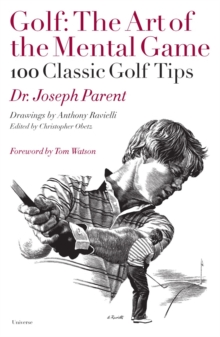 Golf : The Art of the Mental Game: 100 Classic Golf Tips, Hardback Book