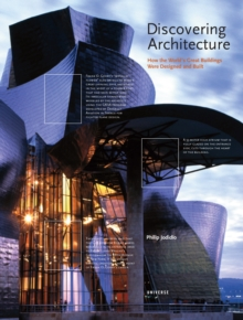 Discovering Architecture : How the World's Great Buildings Were Designed and Built, Hardback Book