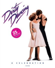 Dirty Dancing : A Celebration, Hardback Book