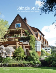 Shingle Style : Living in San Fancisco's Brown Shingles, Hardback Book