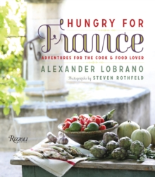 Hungry for France : Adventures for the Cook & Food Lover, Hardback Book