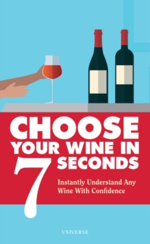 Choose Your Wine In 7 Seconds, Paperback / softback Book