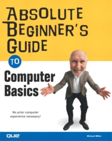 Absolute Beginner's Guide to Computer Basics, Paperback Book
