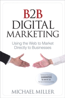 B2B Digital Marketing : Using the Web to Market Directly to Businesses, Paperback / softback Book