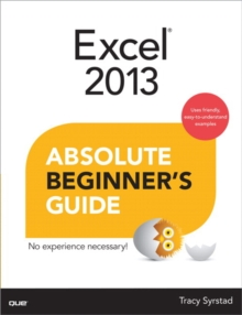 Excel 2013 Absolute Beginner's Guide, Paperback / softback Book