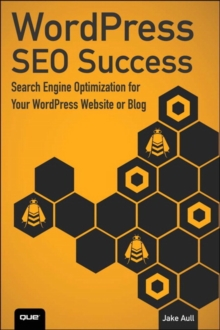 WordPress SEO Success : Search Engine Optimization for Your WordPress Website or Blog, Paperback / softback Book