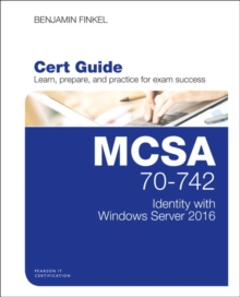 MCSA 70-742 Cert Guide: Identity with Windows Server 2016, Mixed media product Book