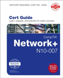 CompTIA Network + N10-007 Cert Guide, 1/e, Mixed media product Book