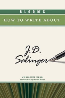 Bloom's How to Write About J.D. Salinger, Hardback Book