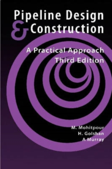 Pipeline Design and Construction : A Practical Approach, Paperback / softback Book
