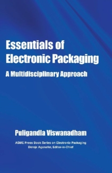 Essentials of Electronic Packaging : a Multidisciplinary Approach, Hardback Book