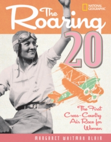 The Roaring Twenty : The First Cross-Country Air Race for Women, Hardback Book