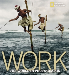 Work : A Global Story in Photographs, Hardback Book
