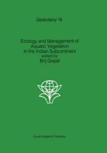 Ecology and management of aquatic vegetation in the Indian subcontinent, Hardback Book