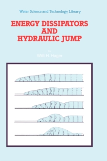 Energy Dissipators and Hydraulic Jump, Hardback Book