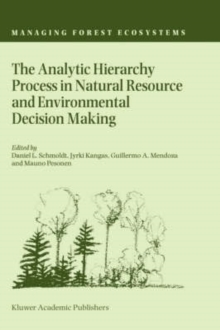 The Analytic Hierarchy Process in Natural Resource and Environmental Decision Making, Hardback Book