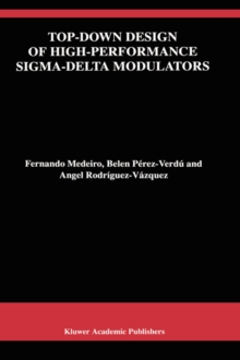 Top-Down Design of High-Performance Sigma-Delta Modulators, Hardback Book