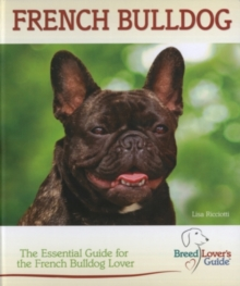 French Bulldog (Breed Lover's Guide) : The Essential Guide for the French Bulldog Lover, Spiral bound Book