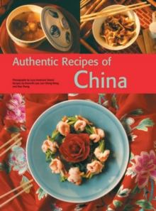 Authentic Recipes from China, Hardback Book