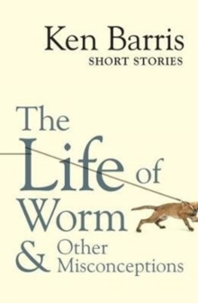 The life of Worm & other misconceptions, Paperback / softback Book