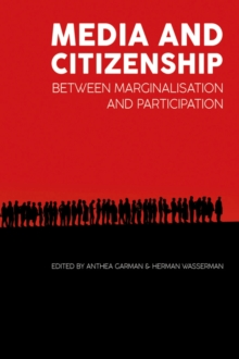 Media and citizenship : Between marginalisation and participation, Paperback / softback Book