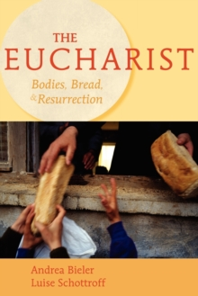 The Eucharist : Bodies, Bread and Resurrection, Paperback / softback Book
