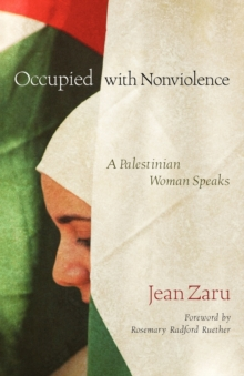 Occupied with Nonviolence : A Palestinian Woman Speaks, Paperback Book