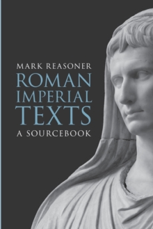 Roman Imperial Texts : A Sourcebook, Paperback / softback Book