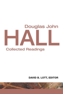 Douglas John Hall : Collected Readings, Paperback / softback Book
