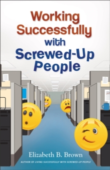 Working Successfully with Screwed-Up People, Paperback / softback Book