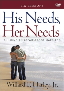 His Needs, Her Needs : Building an Affair-Proof Marriage (A Six-Session Study), DVD video Book