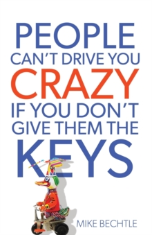 People Can't Drive You Crazy If You Don't Give Them the Keys, Paperback / softback Book