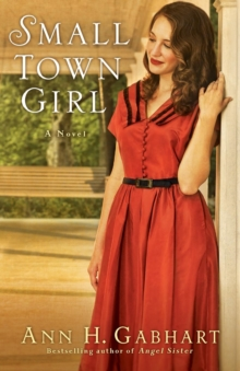 Small Town Girl : A Novel, Paperback / softback Book