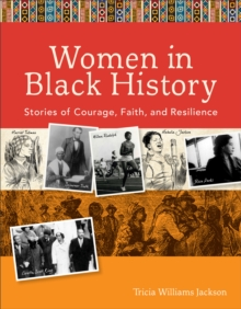 Women in Black History : Stories of Courage, Faith, and Resilience, Paperback / softback Book