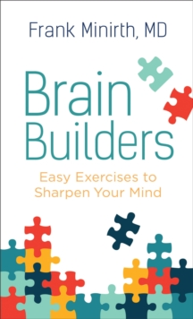 Brain Builders : Easy Exercises to Sharpen Your Mind, Paperback / softback Book
